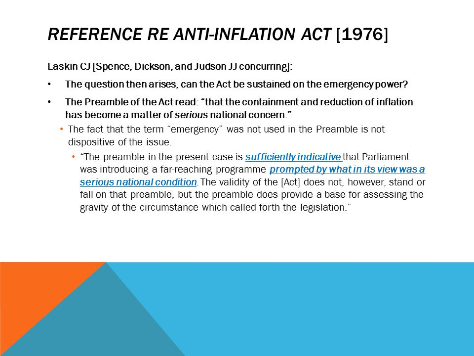 REFERENCE RE ANTI-INFLATION ACT [1976] Laskin CJ [Spence, Dickson, and Judson JJ concurring]: The question then arises, can the Act be sustained on th