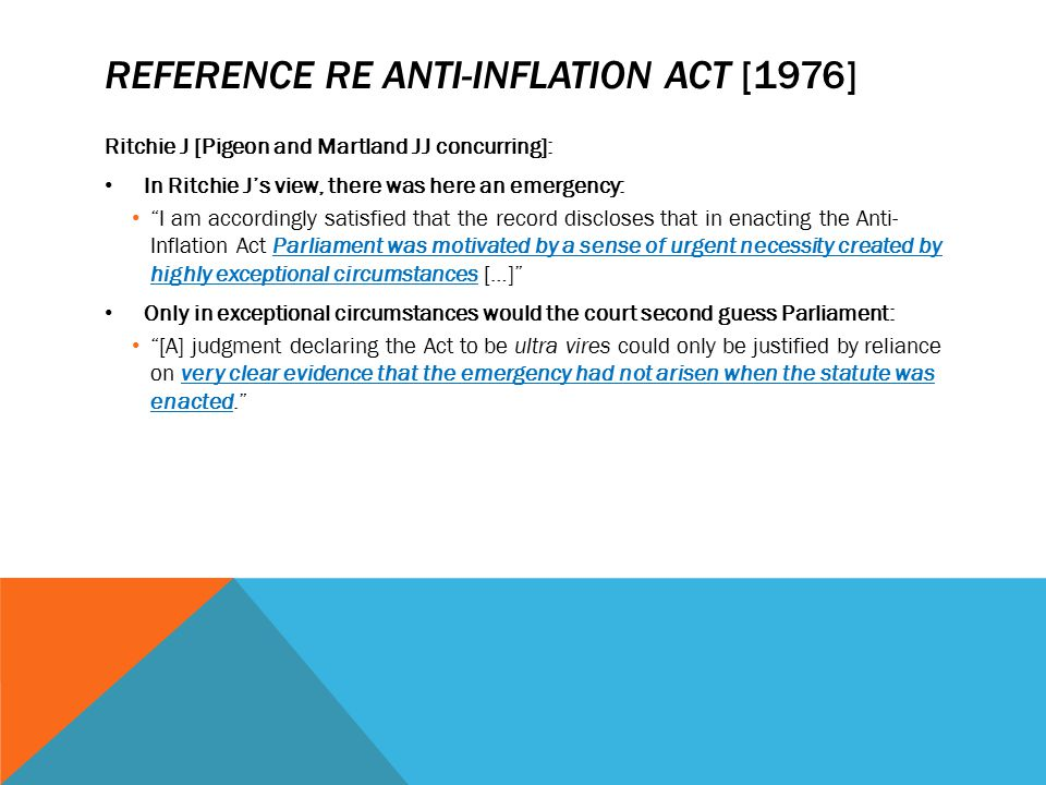 """REFERENCE RE ANTI-INFLATION ACT [1976] Ritchie J [Pigeon and Martland JJ concurring]: In Ritchie J's view, there was here an emergency: """"I am accordin"""