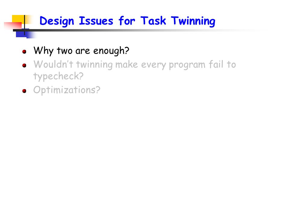 Design Issues for Task Twinning Why two are enough.