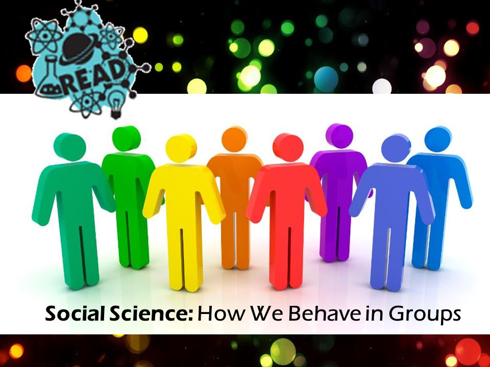 Social Science: How We Behave in Groups
