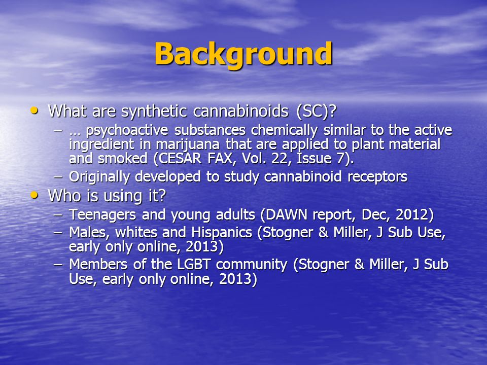 Background What are synthetic cannabinoids (SC). What are synthetic cannabinoids (SC).