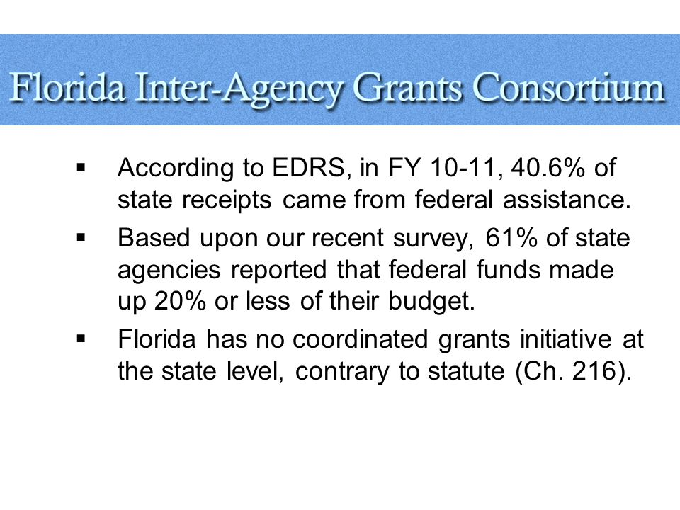  According to EDRS, in FY 10-11, 40.6% of state receipts came from federal assistance.