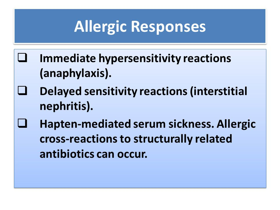 Allergic Responses  Immediate hypersensitivity reactions (anaphylaxis).