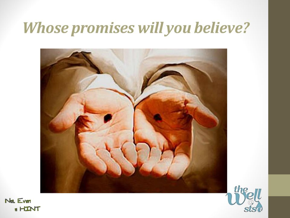 Whose promises will you believe?