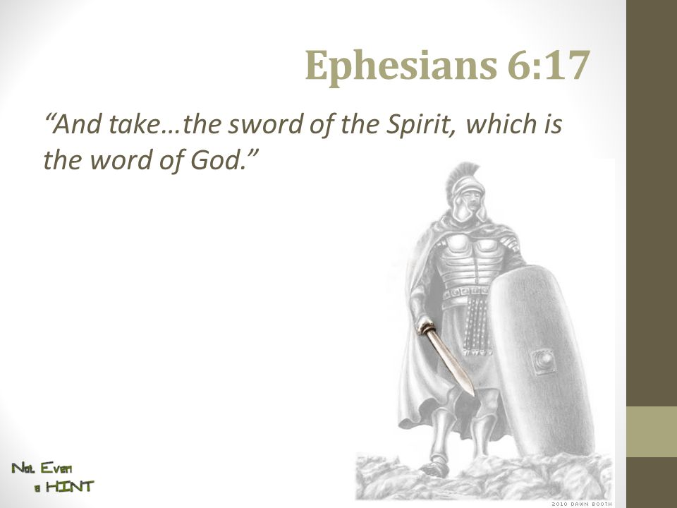 """Ephesians 6:17 """"And take…the sword of the Spirit, which is the word of God."""""""