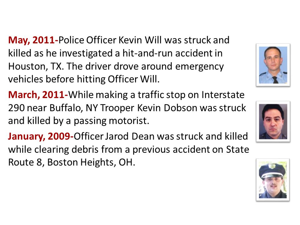 Law Enforcement LODDs May, 2011-Police Officer Kevin Will was struck and killed as he investigated a hit-and-run accident in Houston, TX.