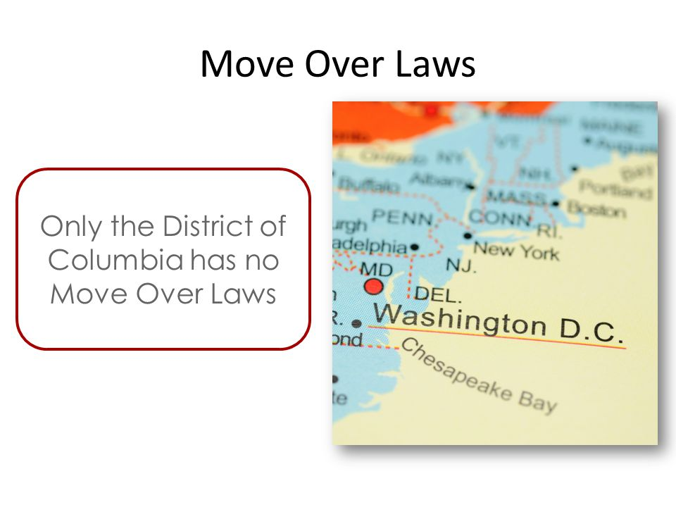 Move Over Laws Only the District of Columbia has no Move Over Laws 13