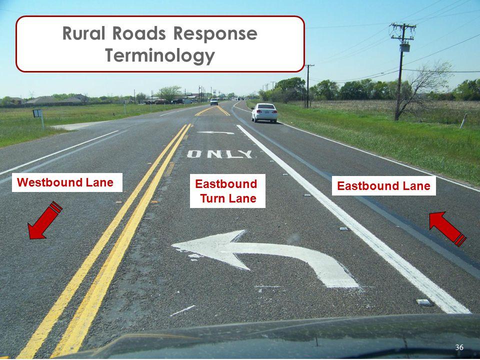 Westbound Lane Eastbound Lane Rural Roads Response Terminology Eastbound Turn Lane 36