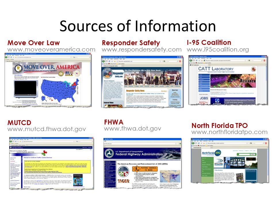 Sources of Information Move Over Law www.moveoveramerica.com MUTCD www.mutcd.fhwa.dot.gov I-95 Coalition www.i95coalition.org Responder Safety www.respondersafety.com North Florida TPO www.northfloridatpo.com FHWA www.fhwa.dot.gov 7