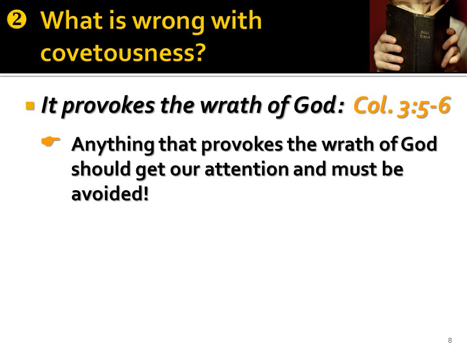  It provokes the wrath of God: Col.