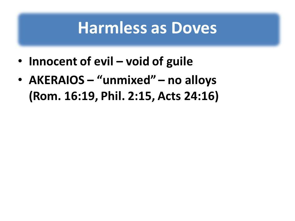 Be Wily like a snake Guileless like a dove