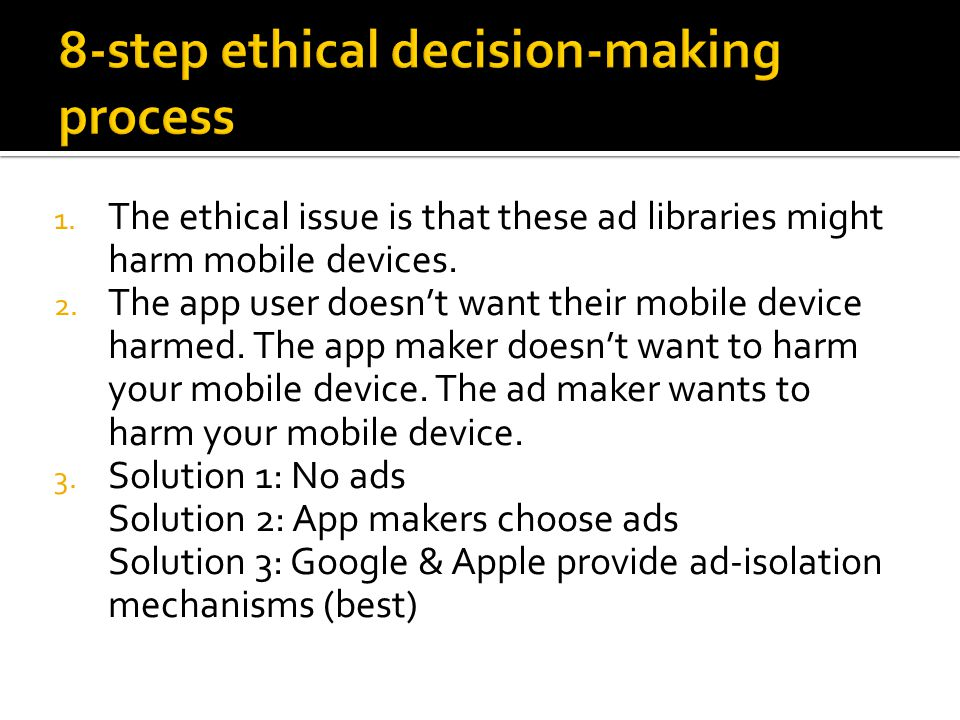 1. The ethical issue is that these ad libraries might harm mobile devices.
