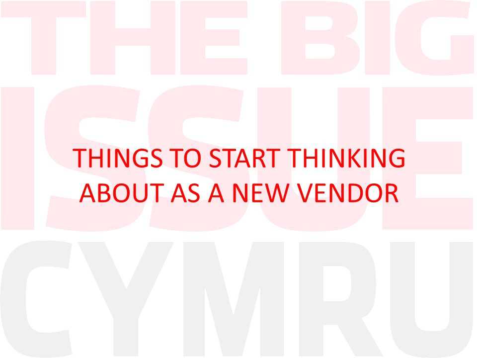 THINGS TO START THINKING ABOUT AS A NEW VENDOR