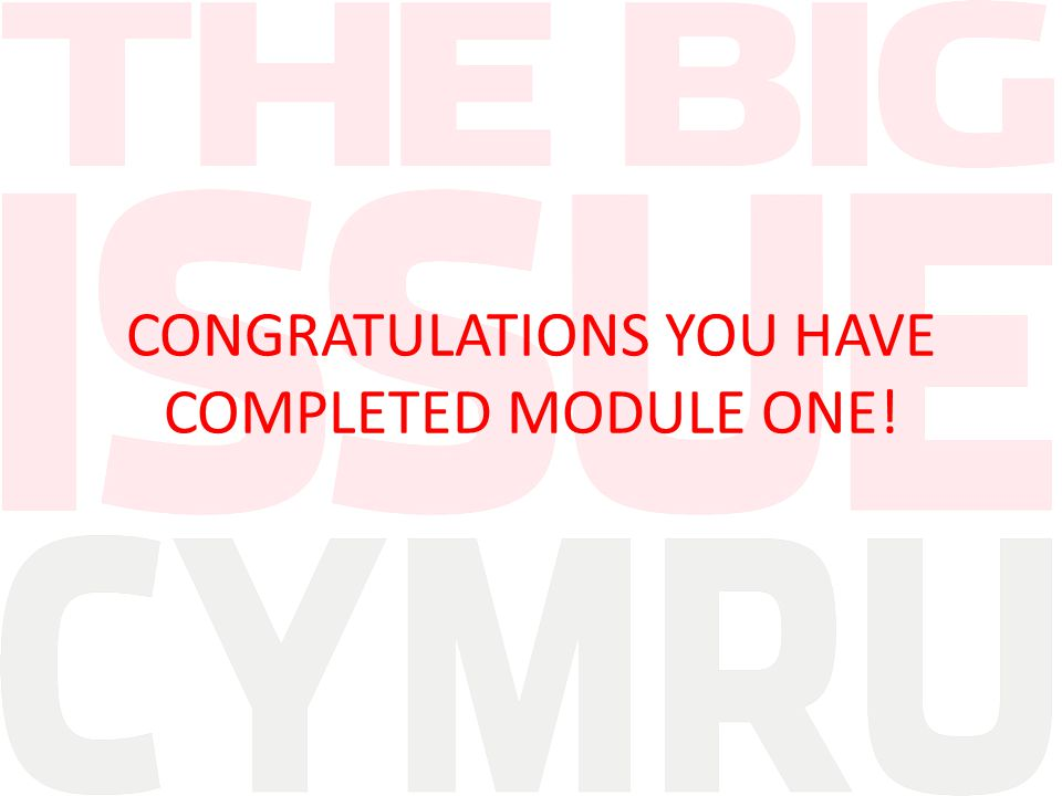 CONGRATULATIONS YOU HAVE COMPLETED MODULE ONE!