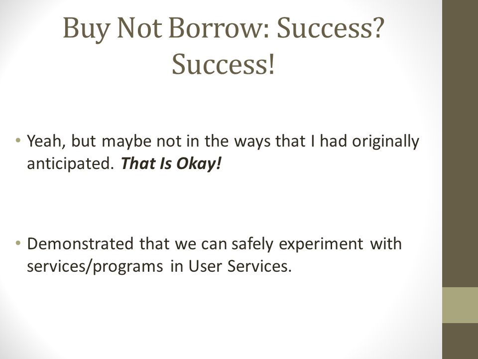 Buy Not Borrow: Success. Success.