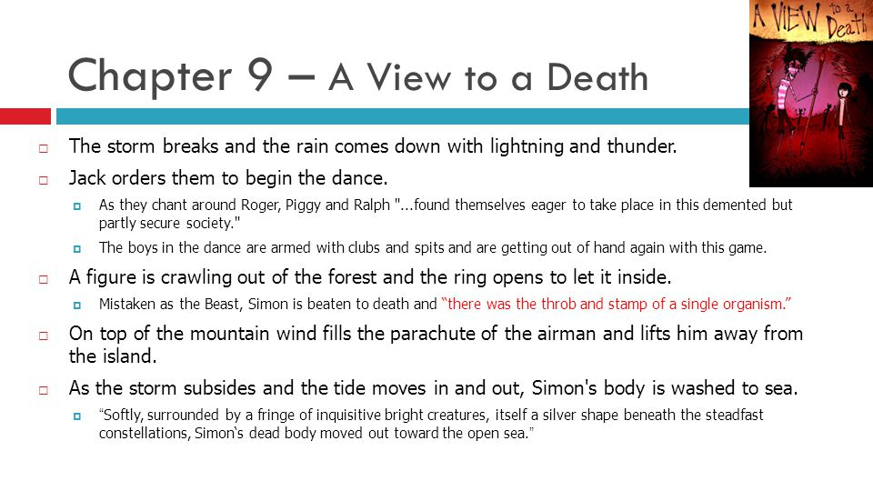 Chapter 9 – A View to a Death  The storm breaks and the rain comes down with lightning and thunder.  Jack orders them to begin the dance.  As they