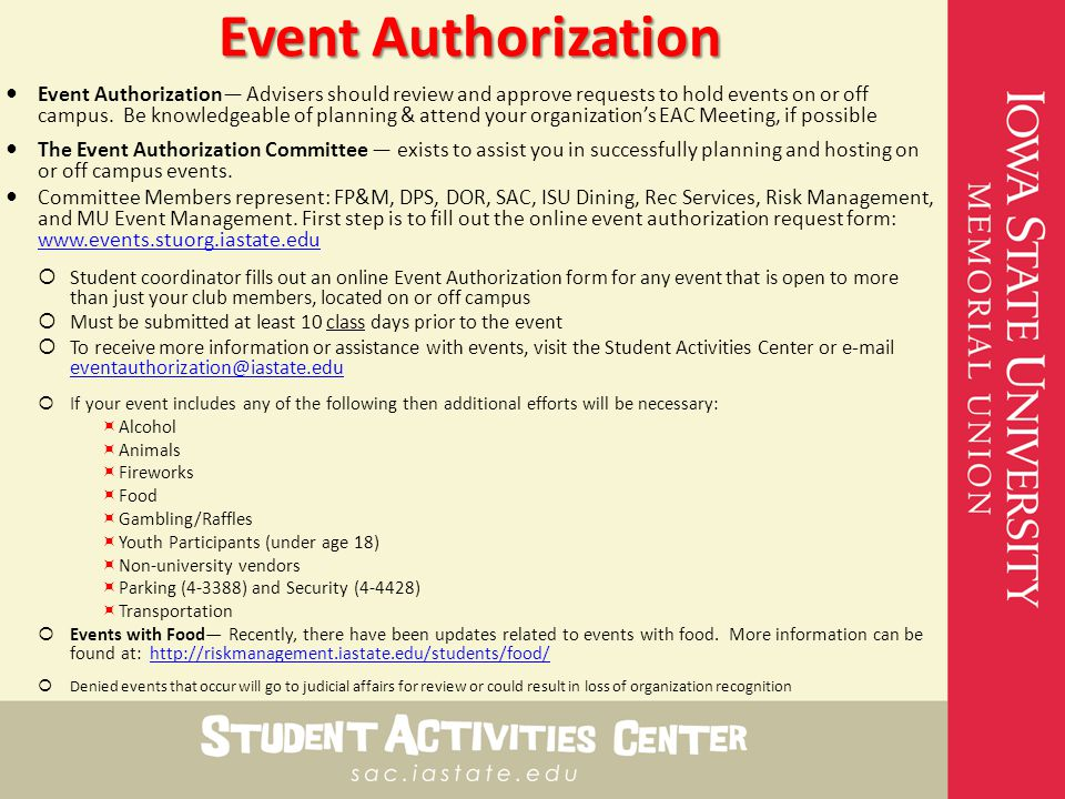 Event Authorization Event Authorization— Advisers should review and approve requests to hold events on or off campus.