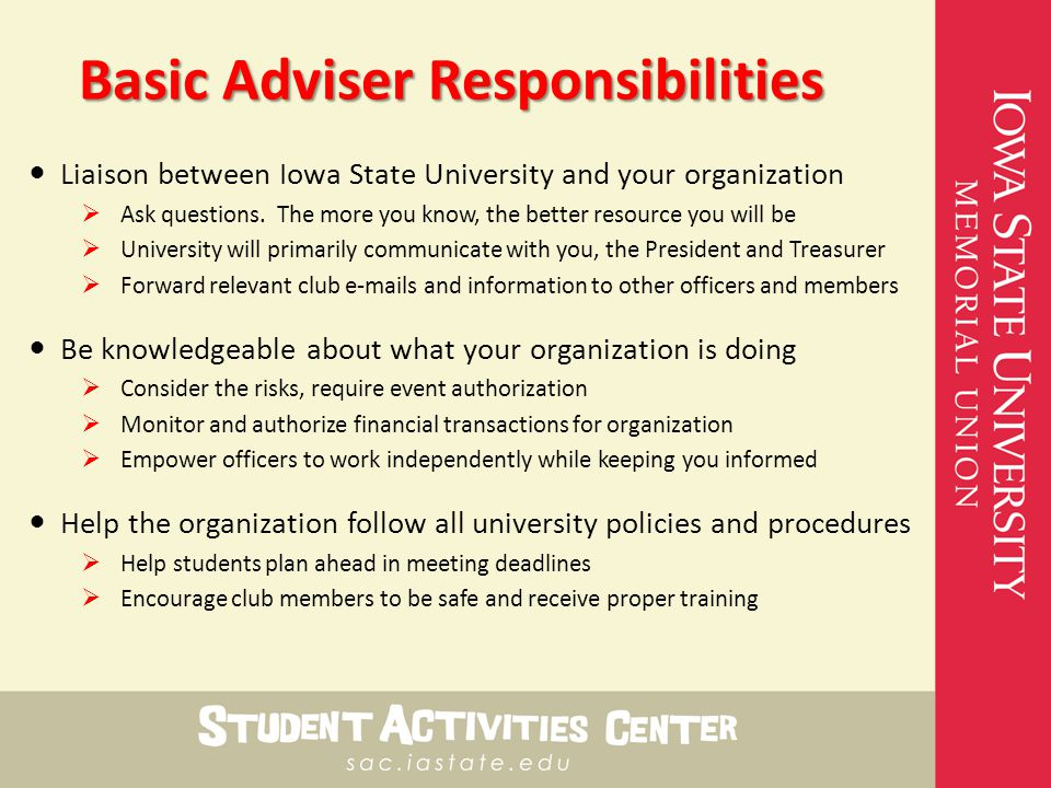 Basic Adviser Responsibilities Liaison between Iowa State University and your organization  Ask questions.