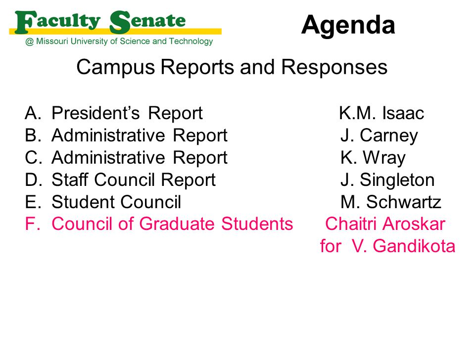 Agenda Campus Reports and Responses A.President's Report K.M. Isaac B.Administrative Report J. Carney C.Administrative Report K. Wray D.Staff Council