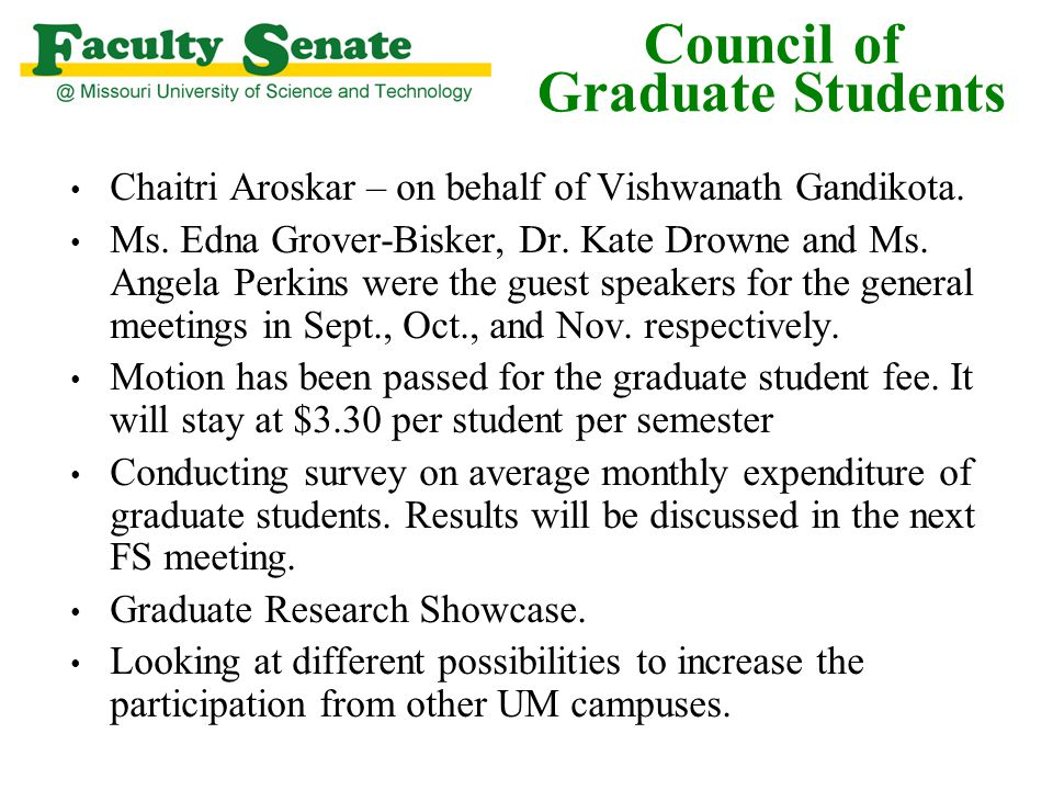 Council of Graduate Students Chaitri Aroskar – on behalf of Vishwanath Gandikota. Ms. Edna Grover-Bisker, Dr. Kate Drowne and Ms. Angela Perkins were