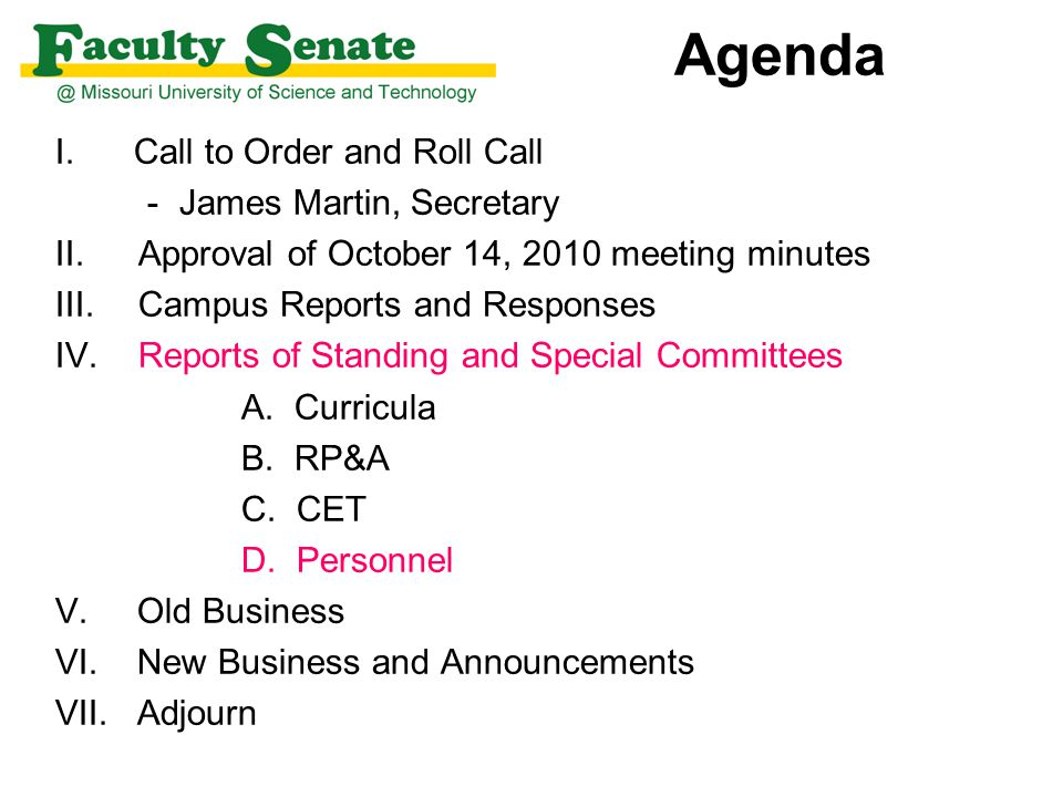 Agenda I. Call to Order and Roll Call - James Martin, Secretary II.Approval of October 14, 2010 meeting minutes III.Campus Reports and Responses IV.Re