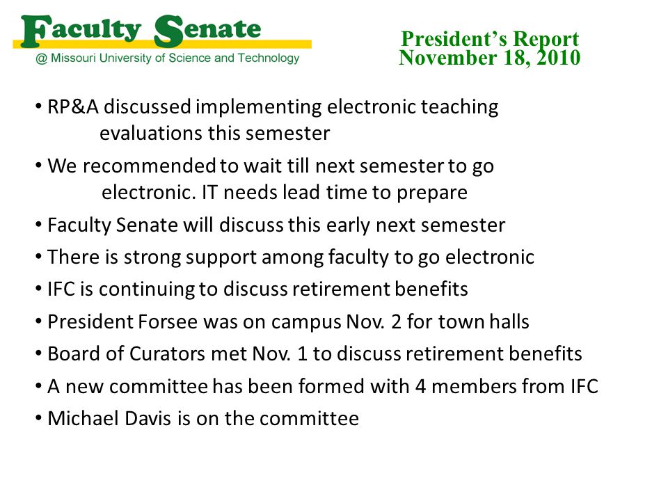 President's Report November 18, 2010 RP&A discussed implementing electronic teaching evaluations this semester We recommended to wait till next semest