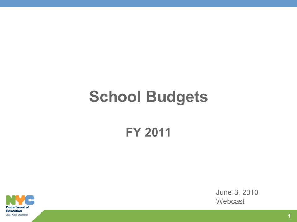 11 School Budgets FY 2011 June 3, 2010 Webcast