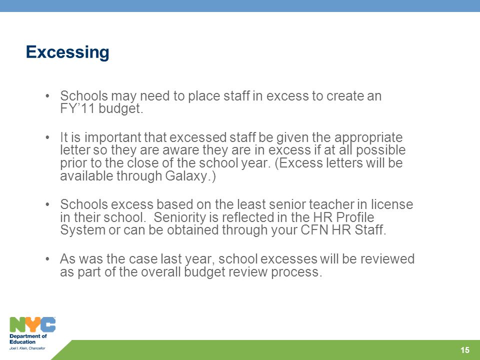 Excessing 15 Schools may need to place staff in excess to create an FY'11 budget.