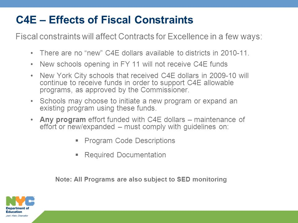 C4E – Effects of Fiscal Constraints There are no new C4E dollars available to districts in 2010-11.