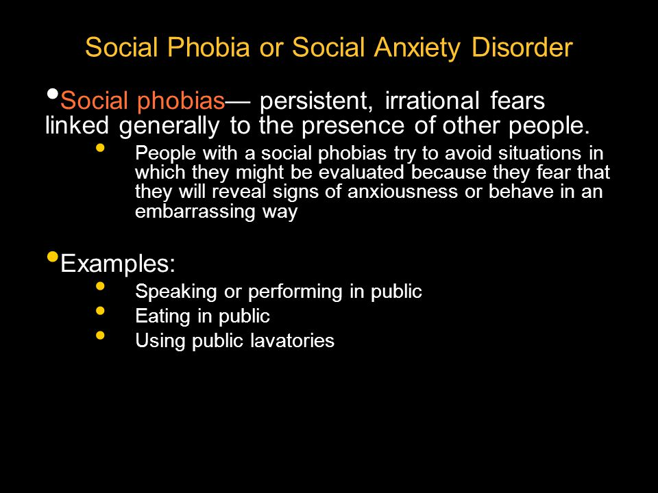 Social Phobia or Social Anxiety Disorder (cont.) Social phobias can be either generalized or specific Generalized Social Phobia involve many different interpersonal situations an earlier age of onset often comorbid with other disorders such as depression and alcohol use more severe impairment than specific phobia Specific SP involve intense fear of one particular situation (e.g., public speaking).