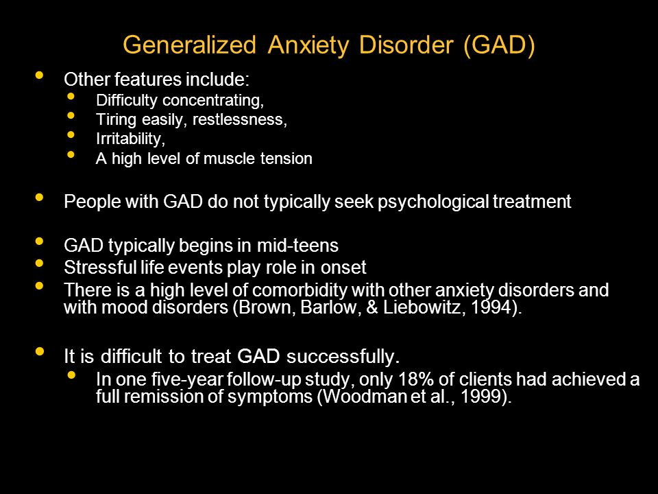 Aetiology of GAD Cognitive-Behavioural Perspectives Learning view Anxiety regarded as having been classically conditioned to external stimuli, but with a broader range of conditioned stimuli.
