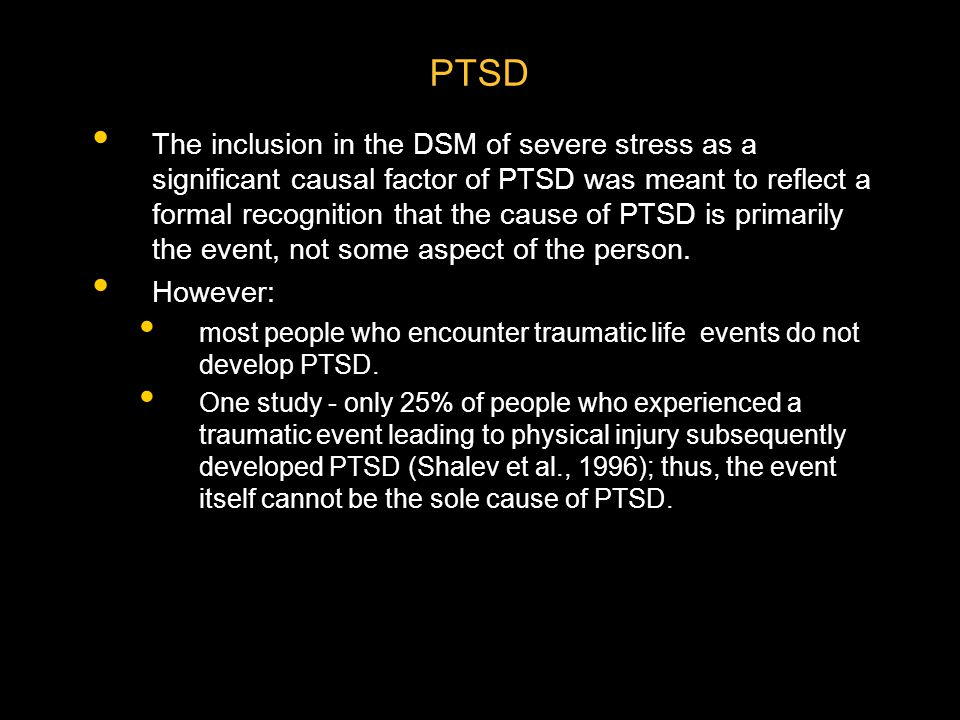 Three Major Clusters Of Symptoms In PTSD Re-experiencing the traumatic event Avoidance of stimuli associated with the event or numbing of responsiveness Symptoms of increased arousal