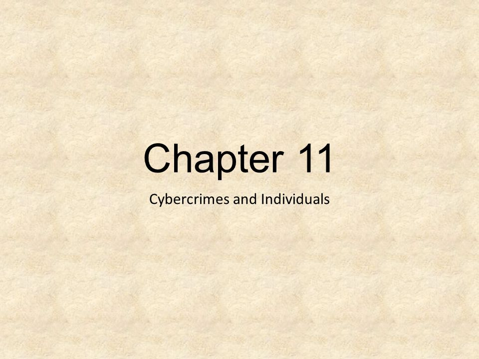 Chapter 11 Cybercrimes and Individuals