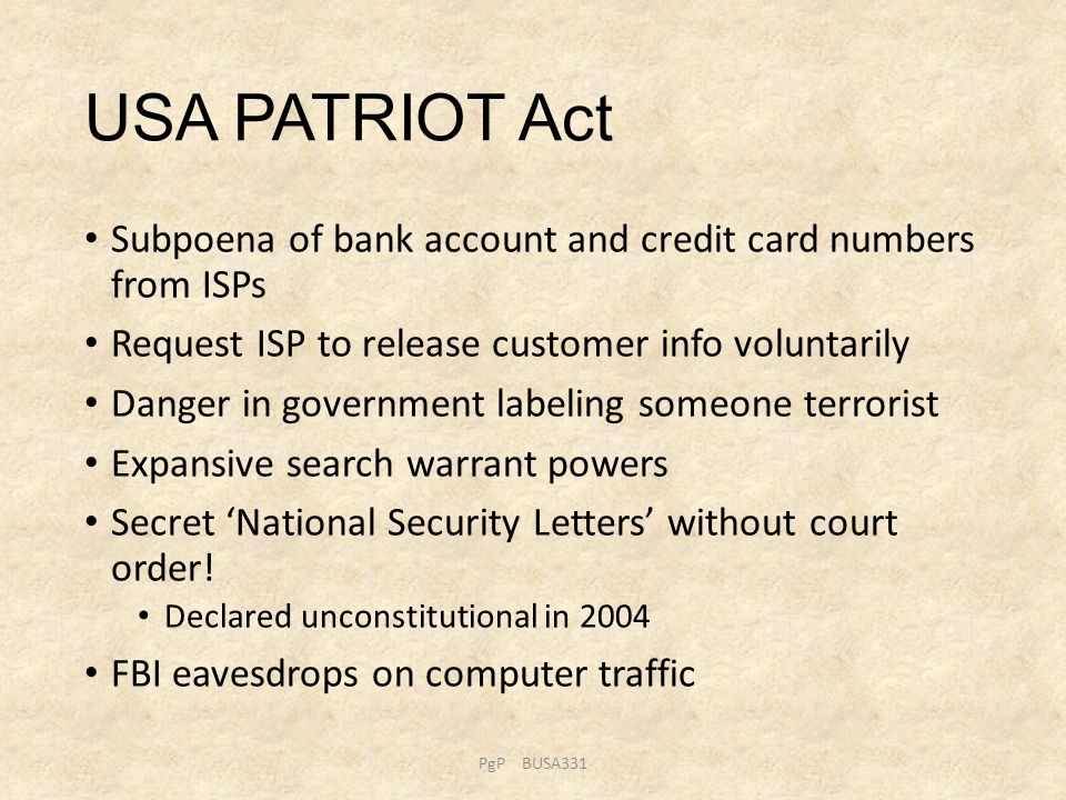 USA PATRIOT Act Subpoena of bank account and credit card numbers from ISPs Request ISP to release customer info voluntarily Danger in government label