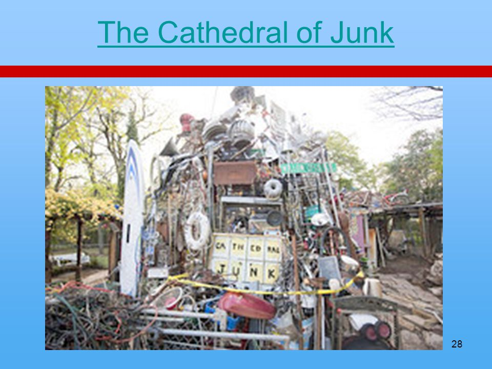 The Cathedral of Junk 28