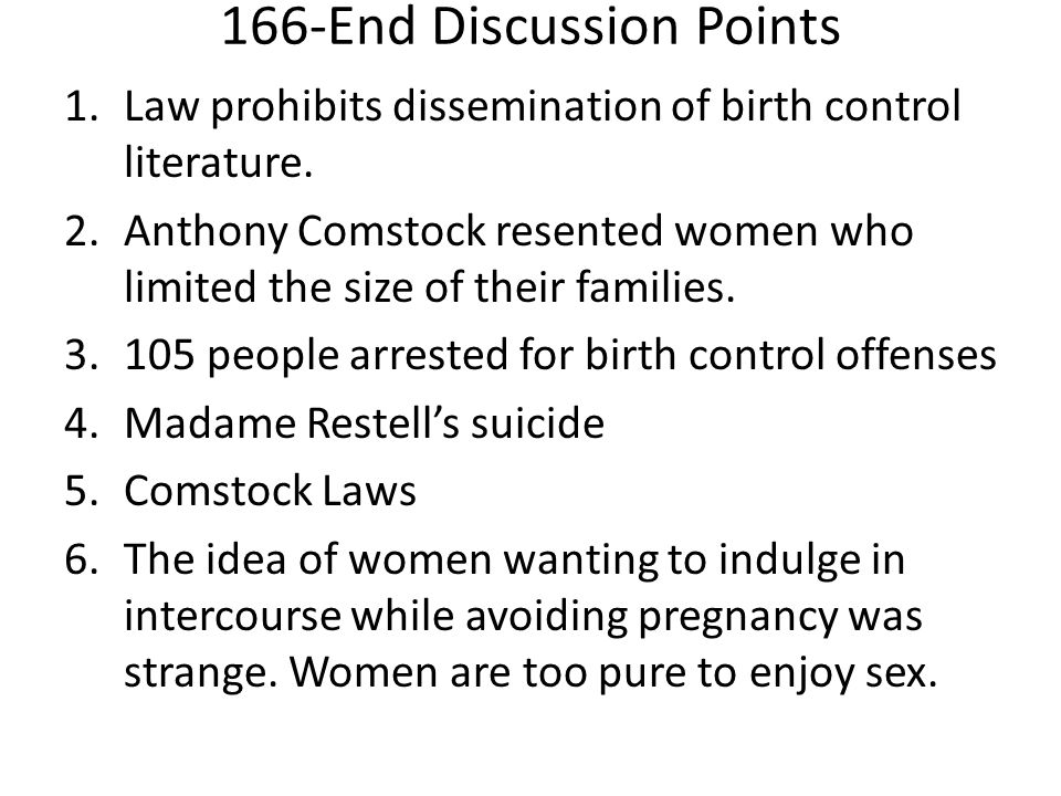 166-End Discussion Points 1.Law prohibits dissemination of birth control literature.