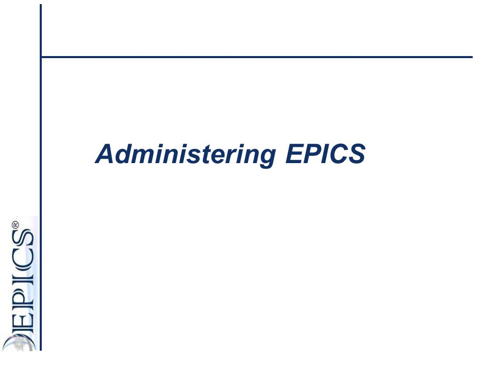 Administering EPICS