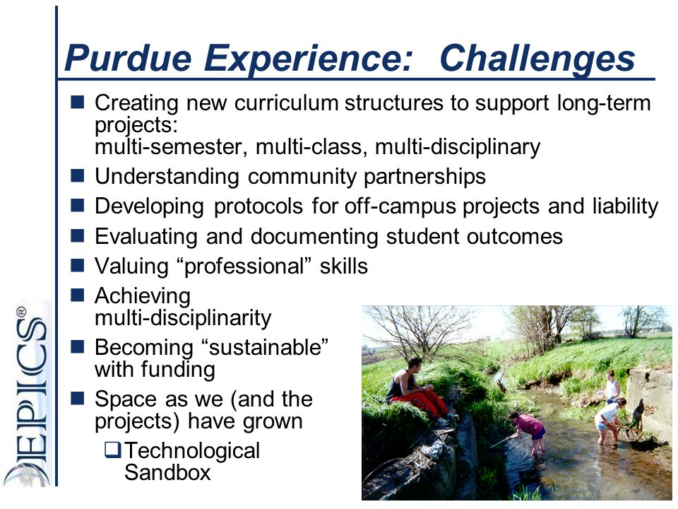 Purdue Experience: Challenges Creating new curriculum structures to support long-term projects: multi-semester, multi-class, multi-disciplinary Unders