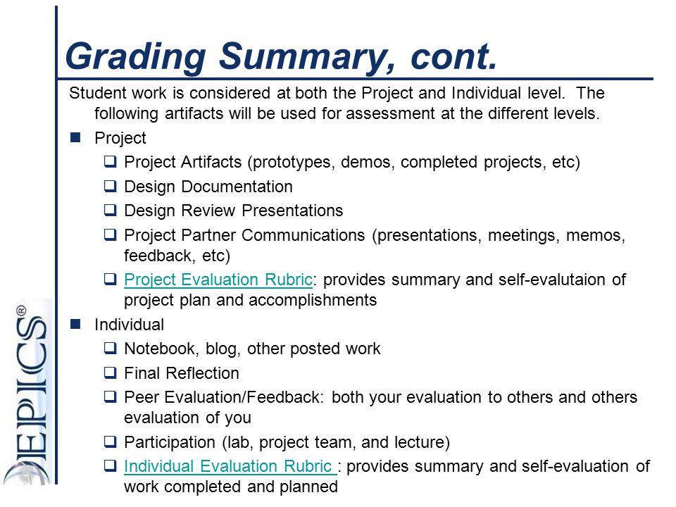 Grading Summary, cont. Student work is considered at both the Project and Individual level. The following artifacts will be used for assessment at the