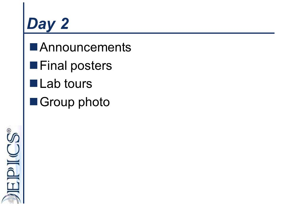 Day 2 Announcements Final posters Lab tours Group photo