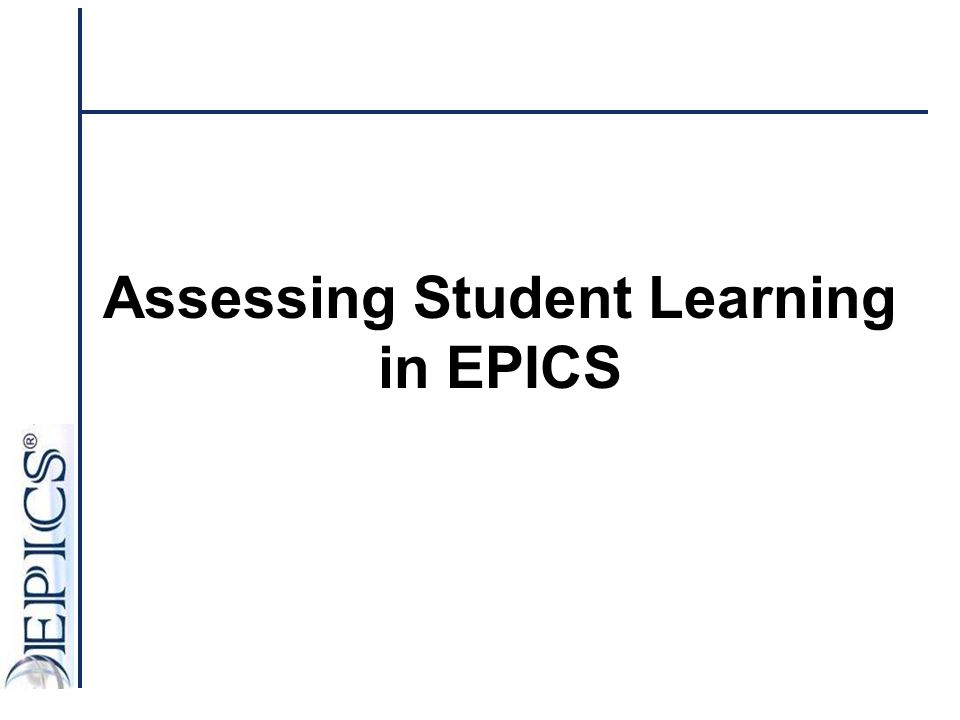 Assessing Student Learning in EPICS