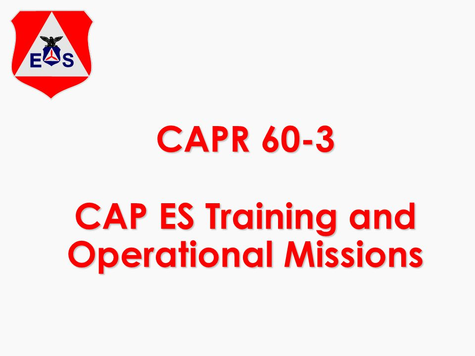 CAPR 60-3 CAP ES Training and Operational Missions