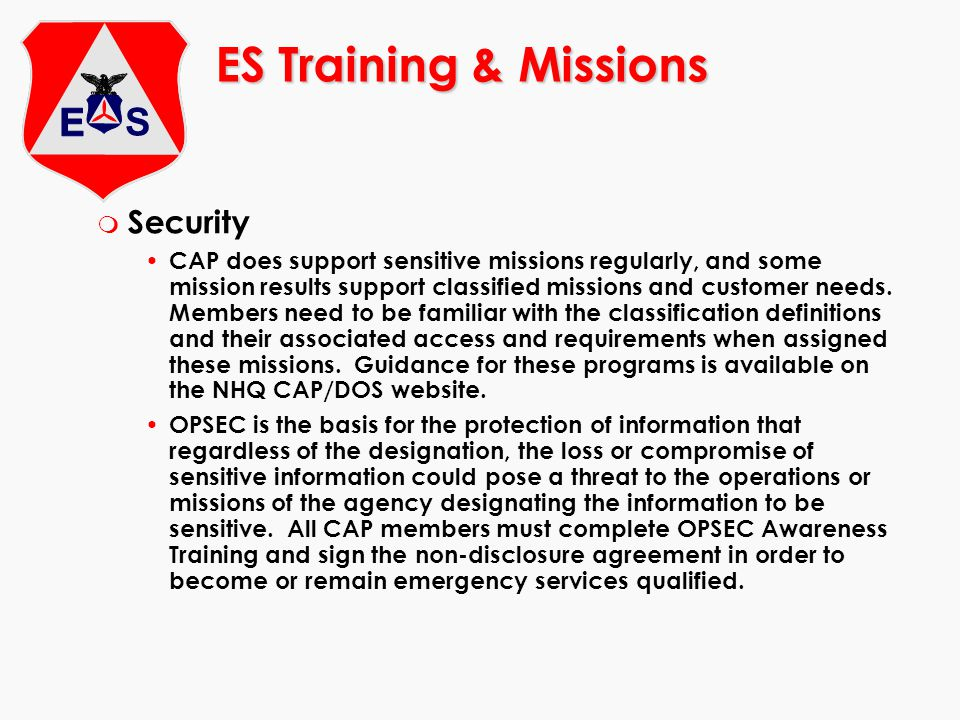 ES Training & Missions m Security CAP does support sensitive missions regularly, and some mission results support classified missions and customer needs.