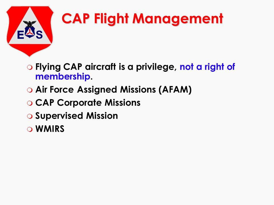 CAP Flight Management m Flying CAP aircraft is a privilege, not a right of membership.