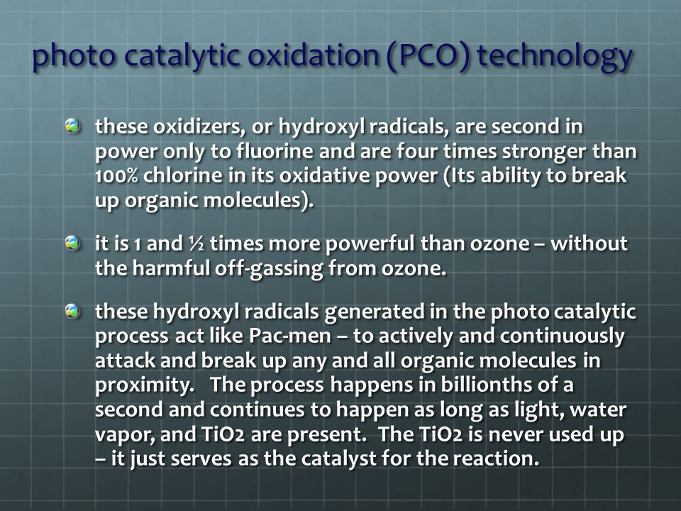 these oxidizers, or hydroxyl radicals, are second in power only to fluorine and are four times stronger than 100% chlorine in its oxidative power (Its ability to break up organic molecules).