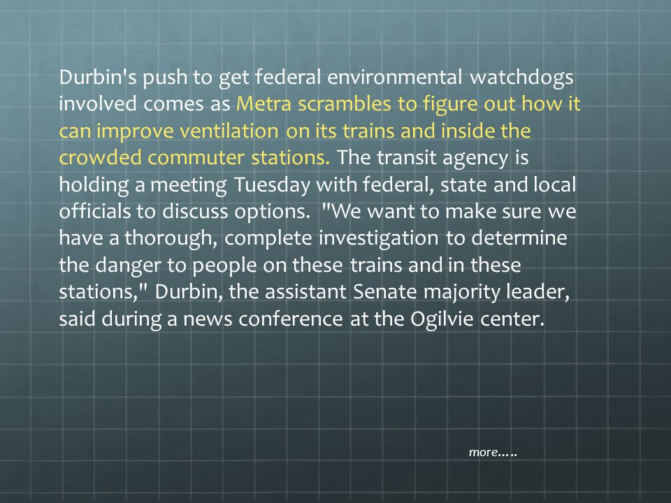 Durbin s push to get federal environmental watchdogs involved comes as Metra scrambles to figure out how it can improve ventilation on its trains and inside the crowded commuter stations.