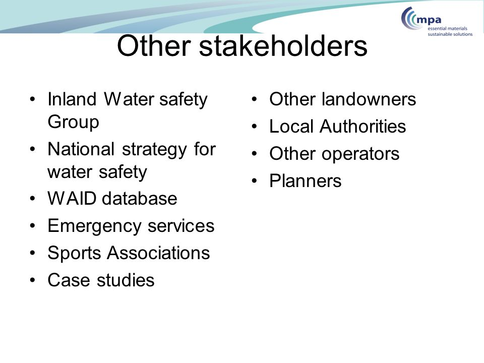 Other stakeholders Inland Water safety Group National strategy for water safety WAID database Emergency services Sports Associations Case studies Othe