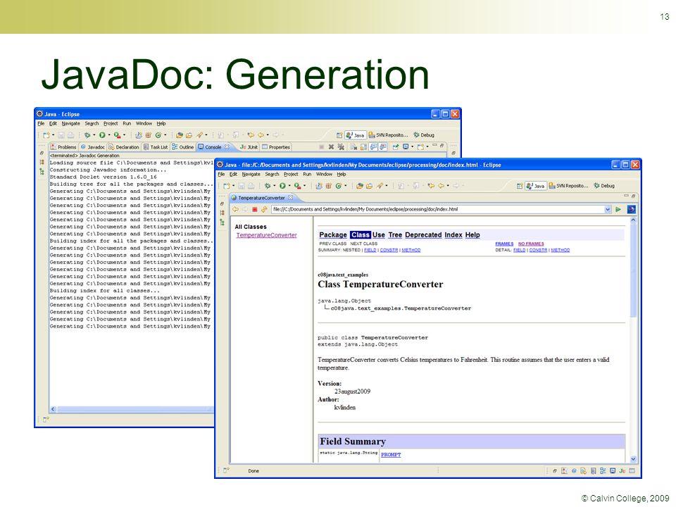 © Calvin College, 2009 13 JavaDoc: Generation