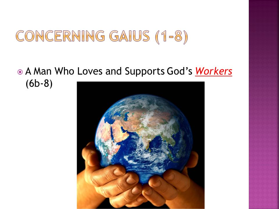  A Man Who Loves and Supports God's Workers (6b-8)