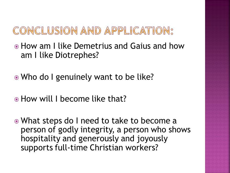  How am I like Demetrius and Gaius and how am I like Diotrephes.